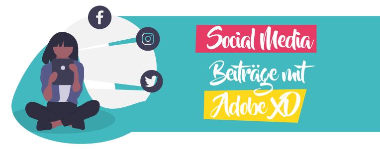Social Media Beiträge mit Adobe XD